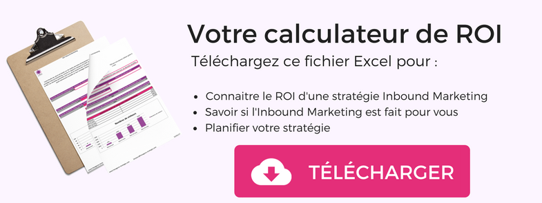 Téléchargez le calculateur du ROI de l'Inbound Marketing